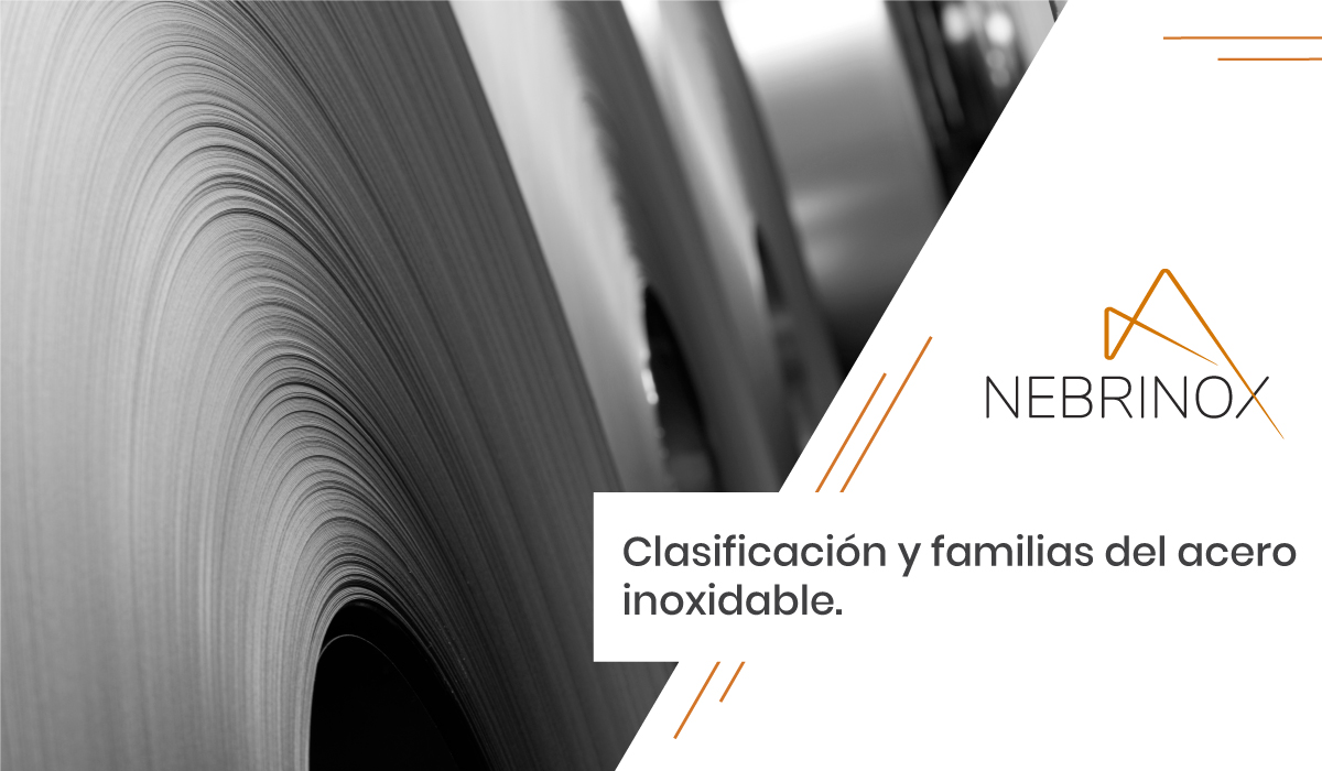 Clasificación y familias del acero inoxidable: todo lo que necesitas saber